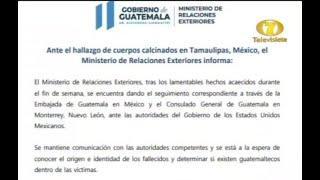 Cancillería emitió comunicado en apoyo a familiares de guatemaltecos fallecidos en México